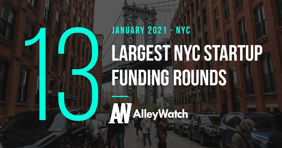 Access here alternative investment news about The 13 Largest Nyc Tech Startup Funding Rounds Of January 2021