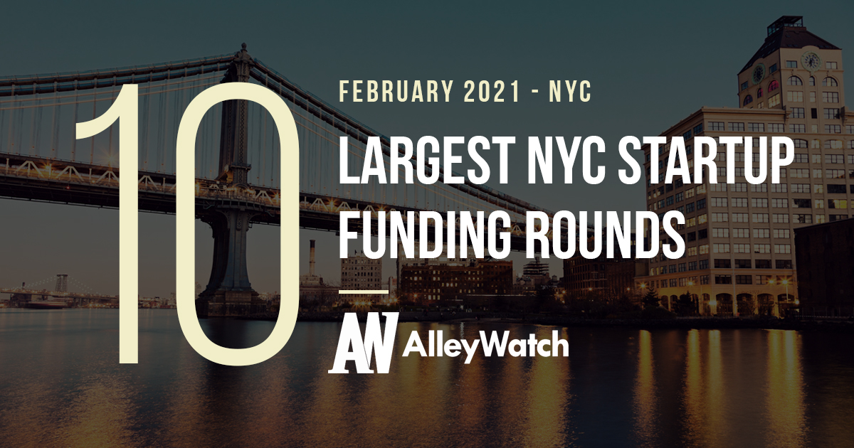 Access here alternative investment news about The 10 Largest Nyc Tech Startup Funding Rounds Of February 2021