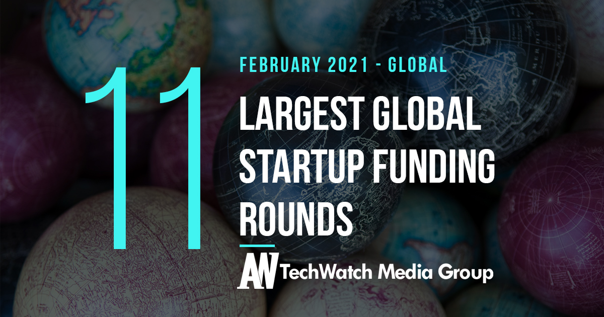 Access here alternative investment news about The 11 Largest Global Startup Funding Rounds Of February 2021