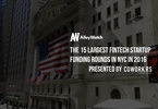 the-15-largest-fintech-startup-fundings-in-nyc-in-2016
