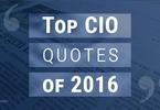 top-cio-quotes-of-2016-1
